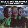 Over My Shoulder - Mike and The Mechanics