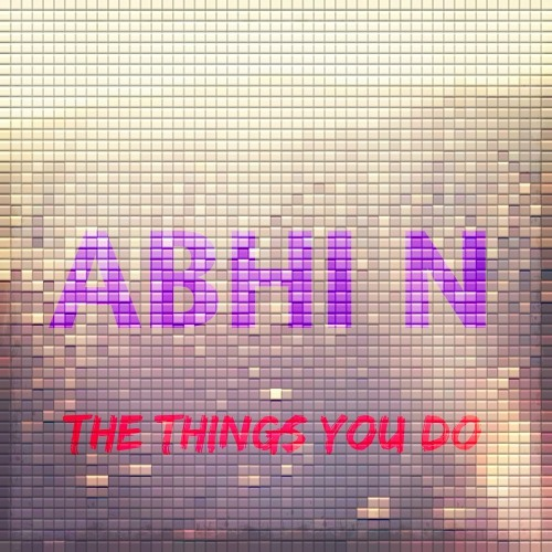 The Things You Do (Original Mix)