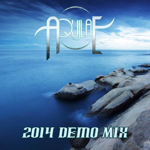 Aquilae - 2014 Demo Mix