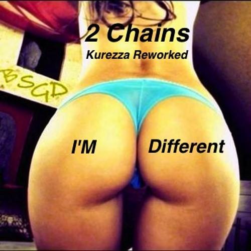 2 Chains - I'm Different (Kurezza Edit)