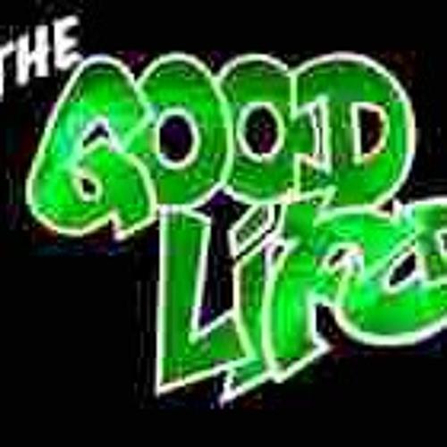 The Good Life Feat. E-Twist