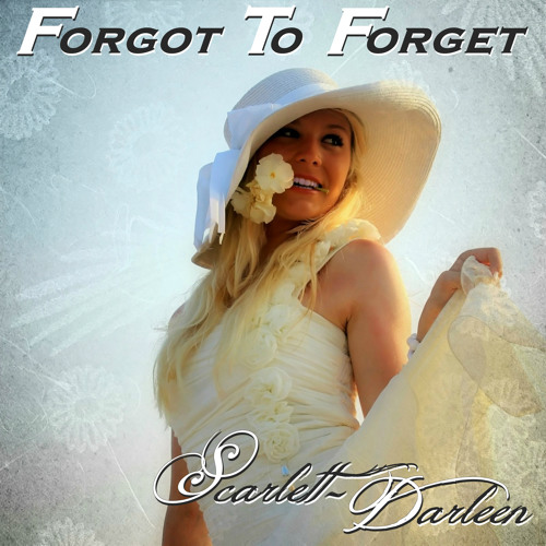 Scarlett - Darleen Forgot To Forget Originalsong