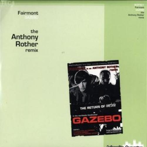 fairmont - gazebo (the anthony rother remix)