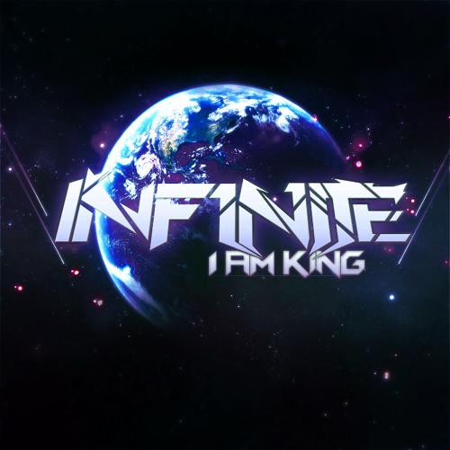 INF1N1TE-I Am King [FREE DOWNLOAD]
