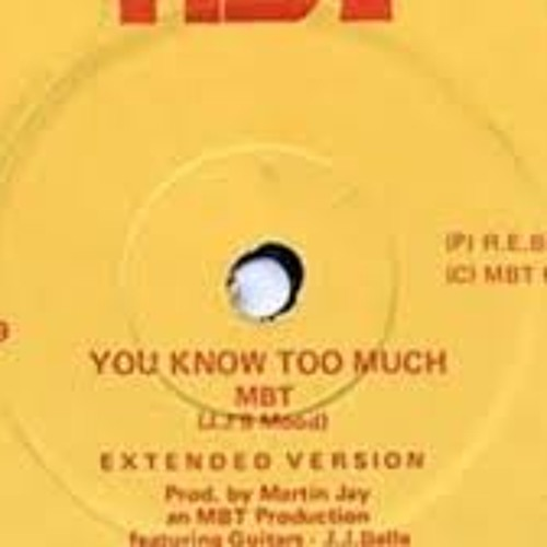 M.B.T - You Know Too Much (TV Rub)