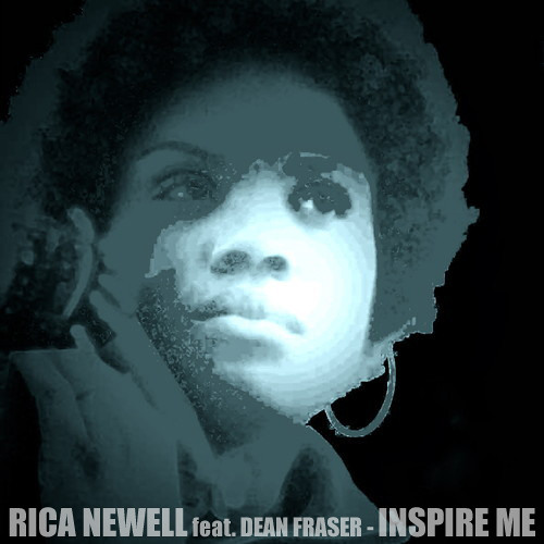 Rica Newell - Inspire Me feat. Dean Fraser (Dub Mix) [2013]