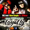 All I Need Is Loyalty Mc Joel Ft 2Piece
