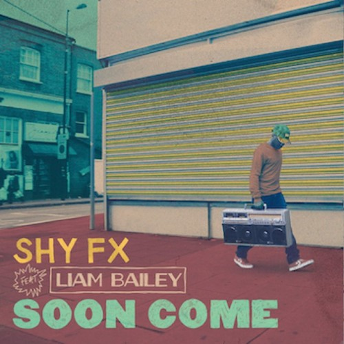 SHY FX FEAT LIAM BAILEY - Soon Come