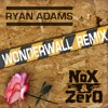 Ryan Adams - Wonderwall(NoX & ZerO Remix)