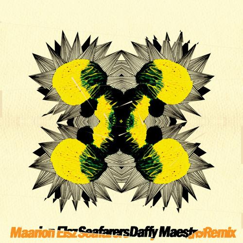 Maarion Elsz - Seafarers (Daffy Maestro Remix Episodes)