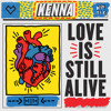Kenna - Love Is Still Alive [Brotha Onaci Remix]