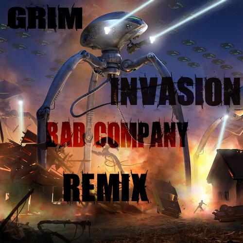 Grim - Invasion ( Bad Company Remix)