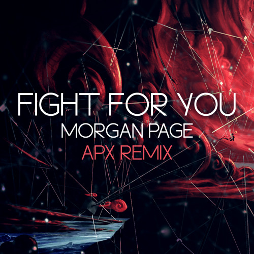 Morgan Page - Fight For You (APX Remix)