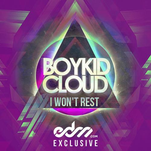 I Won't Rest by Boy Kid Cloud - EDM.com Exclusive