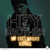 Hey brother avicii remix