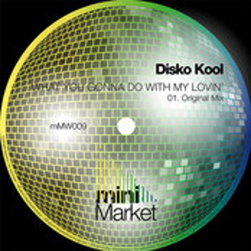 Disco Kool - What Cha Gonna Do With My Lovin' (Original Mix) snippet