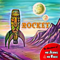 ROCKET (The Adventures of Mr. Jeans & Mr. Tree)