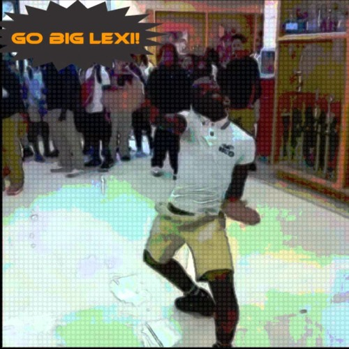 Go Big Lexi (Vine Song)