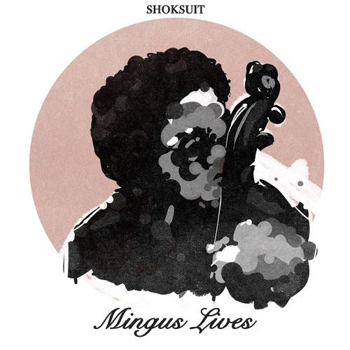 Shoksuit - Mingus Lives (Original Mix)