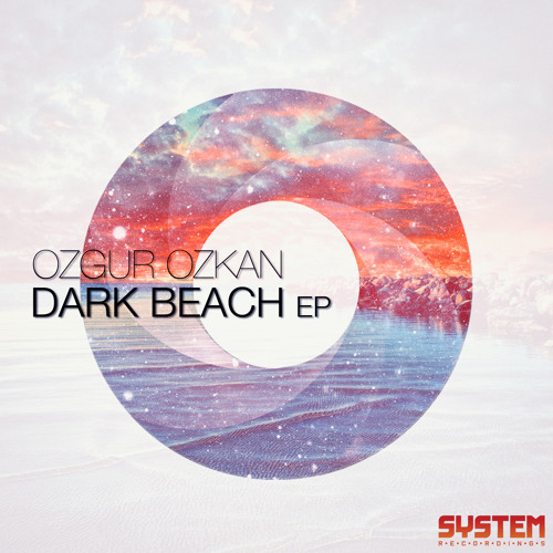 Ozgur Ozkan - Dark Beach (preview) [System Recordings]