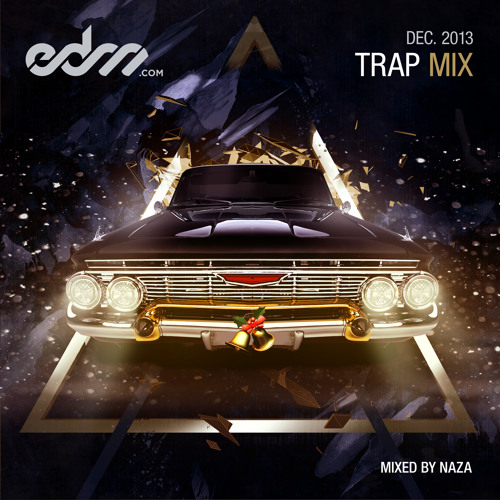 EDM.com Trap Mix December 2013 - Mixed by NAZA