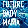 FUTURE BABY MAMA gesaffelstein remix