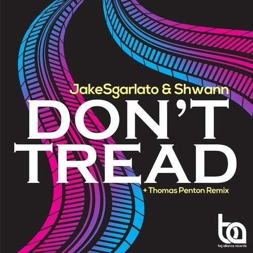 Don't Tread (Thomas Penton Remix) by Jake Sgarlato & Shwann