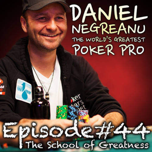 Daniel Negreanu: World's #1 Poker Player on Peak Performance and Stepping into Greatness