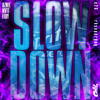 Slow Down (Prod. by Nano) - Azhel ft. Mvtt & FEDY