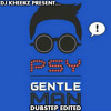 Gentleman  - PSY [DUBSTEP EDITED][DJ Kheekz]