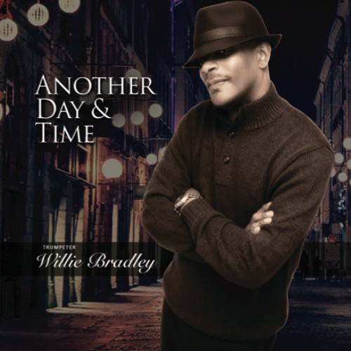 Willie Bradley : Another Day And Time