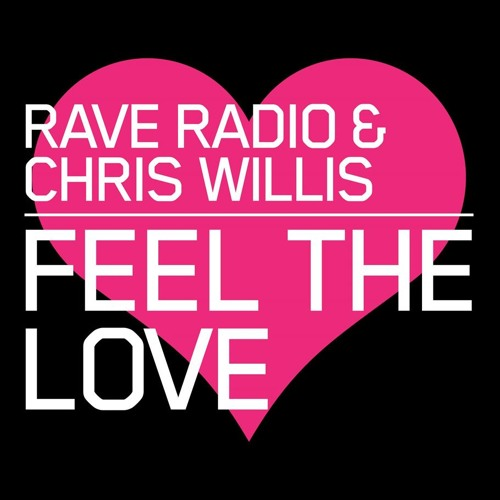 Feel The Love (Rave Radio Bounce Remix) - Rave Radio & Chris WIllis [OUT NOW]