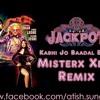 Kabhi Jo Baadal Barse (Misterx Xeal Remix)