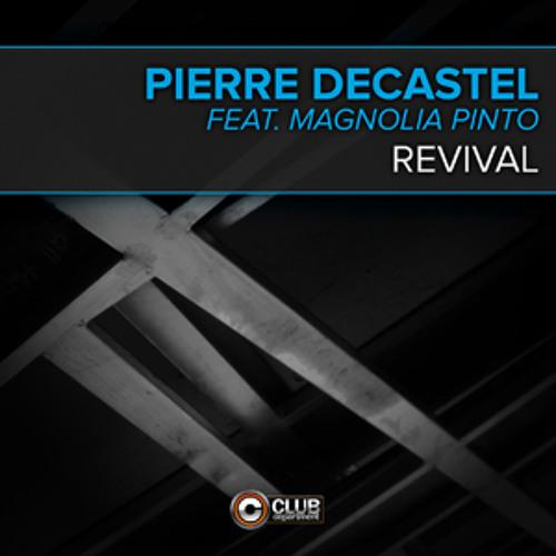 Pierre Decastel Feat Magnolia Pinto - Revival (Short edit)