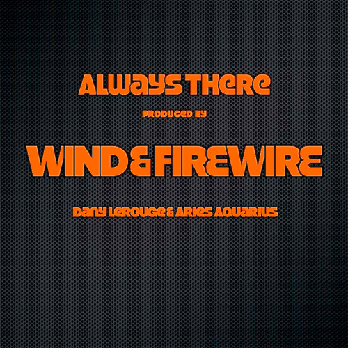 ALWAYS THERE by WIND & FIREWIRE