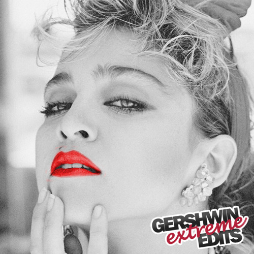 Material Girl (Gershwin's Extreme Edits 12/2013)