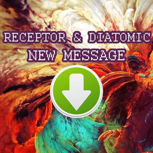 Receptor & Diatomic - New Message [FREE DOWNLOAD]
