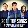 Top Songs of 2013 - A Cappella Medley (Recap of the Billboard Hot 100)