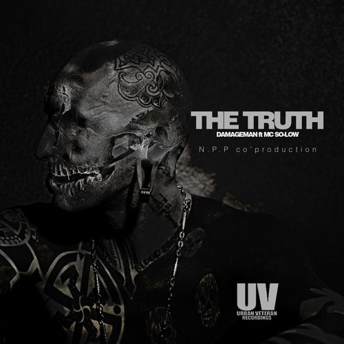 'THE TRUTH' Damageman Ft. Mc So-Low UV Recordings (N.P.P co'production)