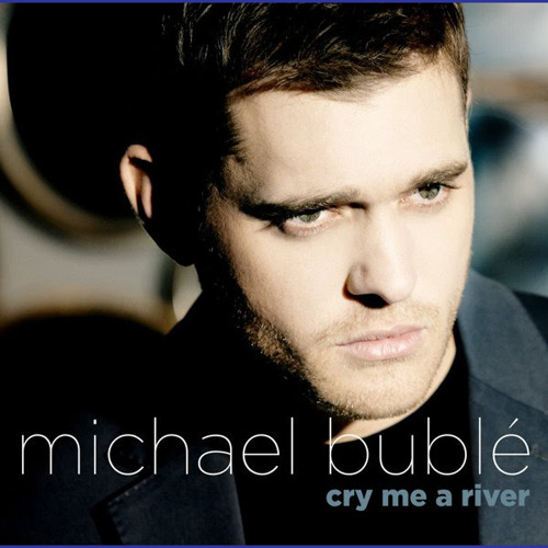 Michael Buble - cry me a river