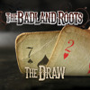 The Draw - The Badland Roots