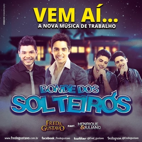 Fred E Gustavo - Bonde Dos Solteiros (Part. Hennrique E Juliano) - Dj Hérick Pancadão 2013