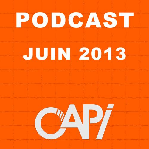 CAPI Podcast Juin 2013