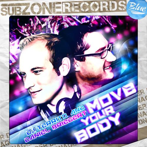 DJ Territo & Daniel Briegert - Move Your Body (Snipped)