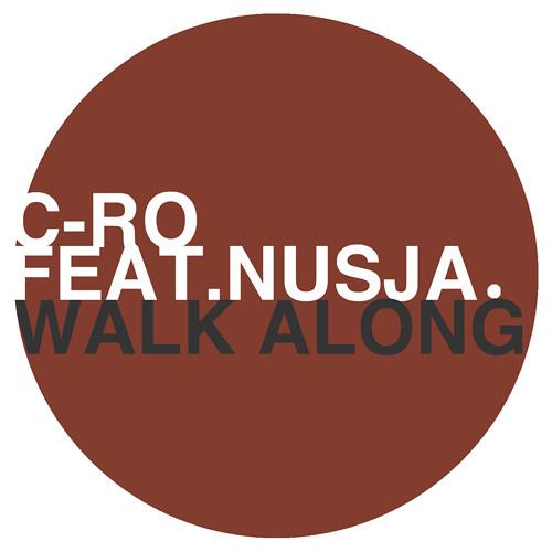C-ro feat. Nusja - Walk Along (Original Mix) I Snippet I OUT: 13.01.14