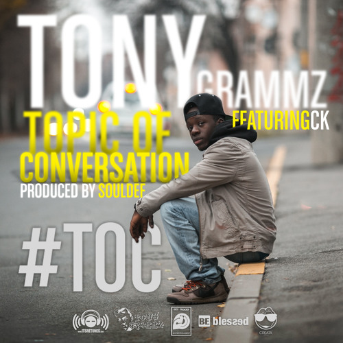 Tony Grammz - Topic of Conversation ft. CK