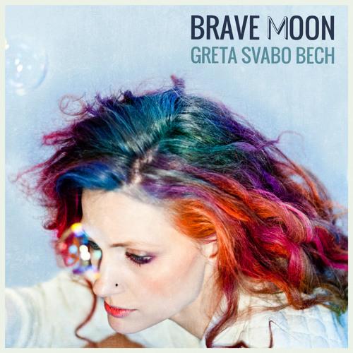Greta Svabo Bech - Brave Moon