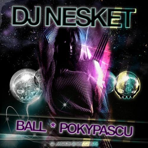 DJ NESKET - BALL (FINISHED) A LA VENTA/ON SALE!!