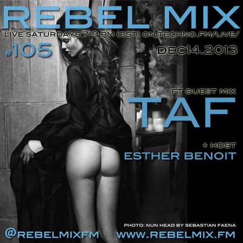 Rebel Mix #105 - Esther Benoit ft TAF (Germany/Baile Musik/Art Of Dark) - Dec14.2013