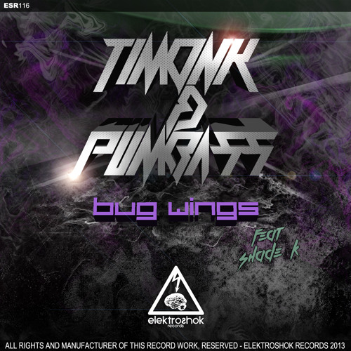 Timonk & Pumbass Ft. Shade K - Bug Wings TOP 51 on Beatport!